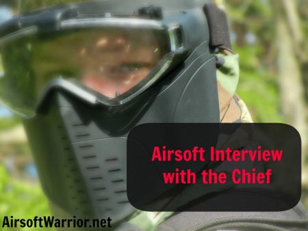Airsoft Interview with the Chief | AirsoftWarrior.net