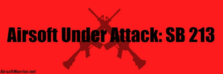 Airsoft Under Attack: SB 213 Header | AirsoftWarrior.net