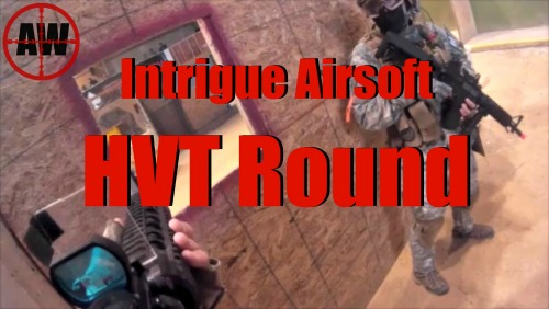 Intrigue Airsoft: HVT Round | AirsoftWarrior.net