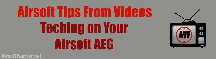 Airsoft Tips From Videos: Teching on Your Airsoft AEG   AirsoftWarrior.net