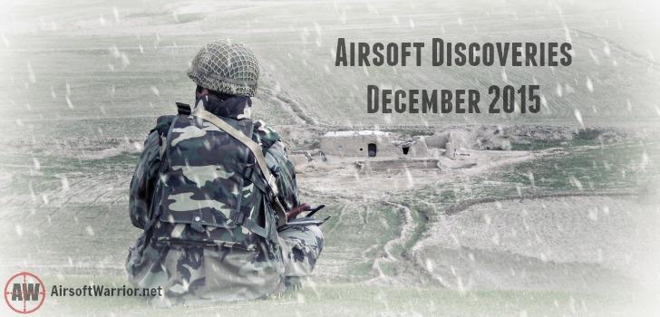 Airsoft Discoveries: December 2015 | AirsoftWarrior.net