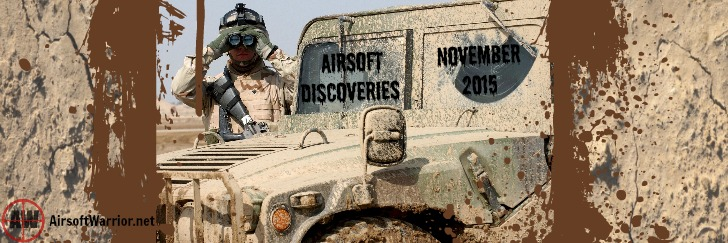 Airsoft Discoveries: November 2015 | AirsoftWarrior.net