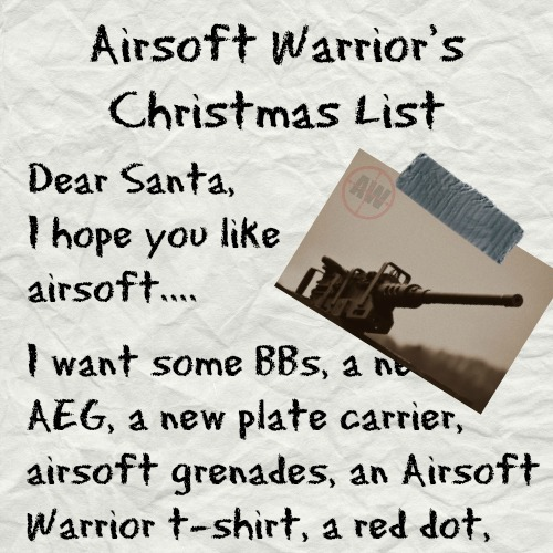 Airsoft Warrior's Christmas List | AirsoftWarrior.net