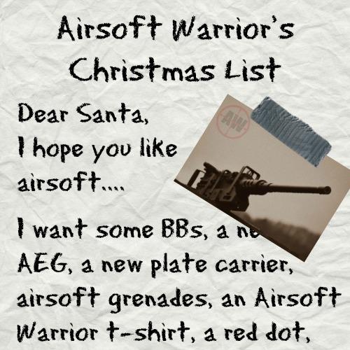 Airsoft Warrior's Christmas List | AirsoftWarrior.net