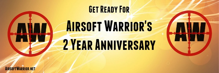 Get Ready For Airsoft Warrior's 2 Year Anniversary! | AirsoftWarrior.net