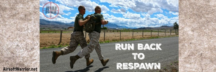 Run Back To Respawn | AirsoftWarrior.net