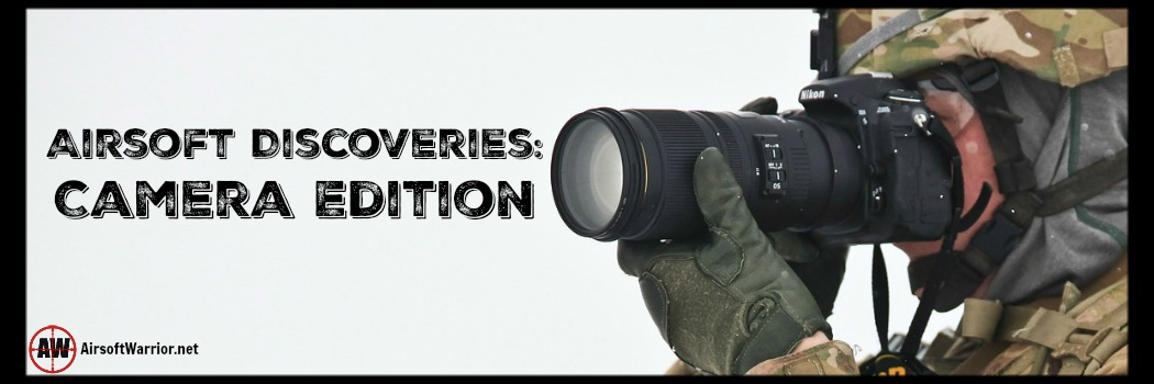 Airsoft Discoveries: Camera Edition