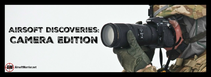Airsoft Discoveries Camera Edition | AirsoftWarrior.net