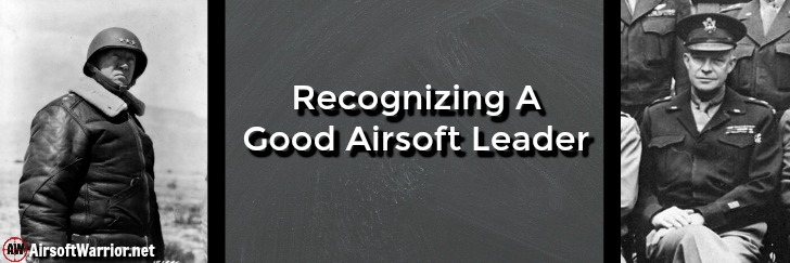 Recognizing A Good Airsoft Leader | AirsoftWarrior.net