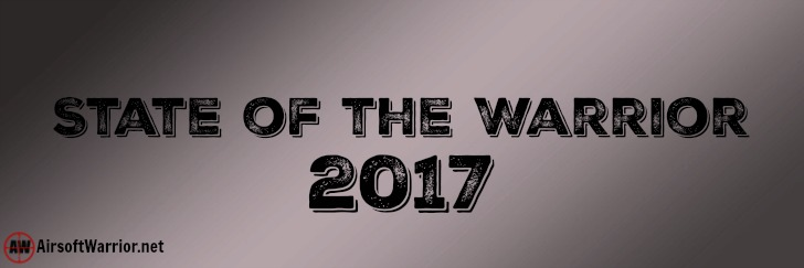 State of the Warrior 2017 | AirsoftWarrior.net