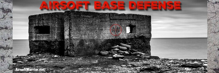 Airsoft Base Defense | AirsoftWarrior.net